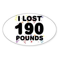I Lost 190 Pounds! Sticker (Oval)