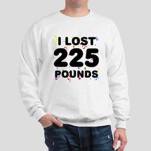 I Lost 225 Pounds! Sweatshirt