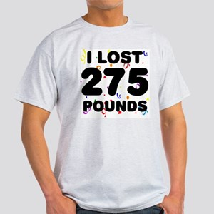 I Lost 275 Pounds! Light T-Shirt