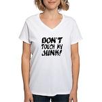 Don't Touch My Junk Women's V-Neck T-Shirt