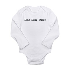 Ding Dong Daddy Long Sleeve Infant Bodysuit