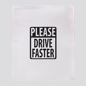 Please Drive Faster Throw Blanket