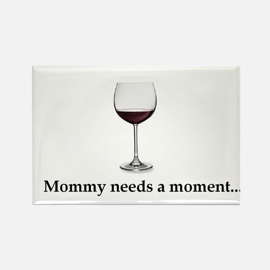Mommy Needs A Moment... Rectangle Magnet (100 pack