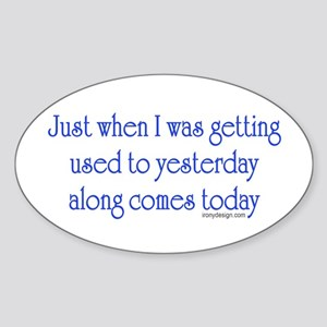 Getting Older Oval Sticker