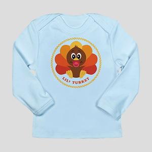 Lil' Turkey Long Sleeve Infant T-Shirt