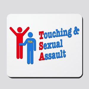 TSA = Touching & Sexual Assault Mousepad