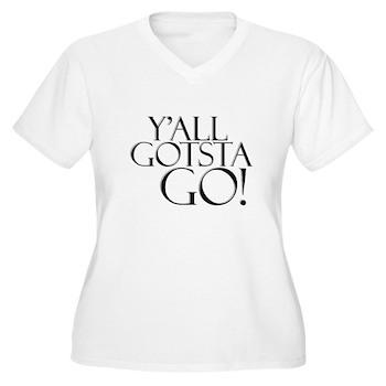 Y'all Gotsta Go! Women's Plus Size V-Neck T-Shirt