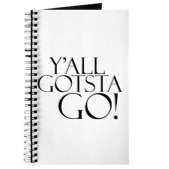 Y'all Gotsta Go! Journal