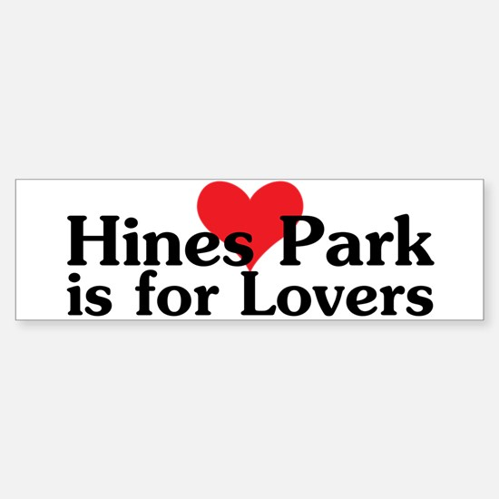 Hines Park is for Lovers Sticker (Bumper)