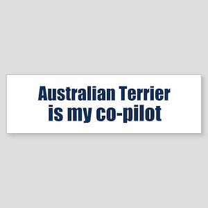 Australian Terrier is my co-p Bumper Sticker