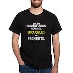 Ukuleles Are Prohibited Dark T-Shirt