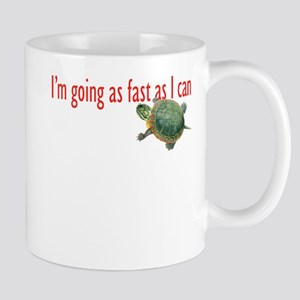 as fast as I can-turtle Mug