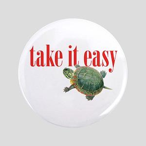 "take it easy 3.5"" Button"