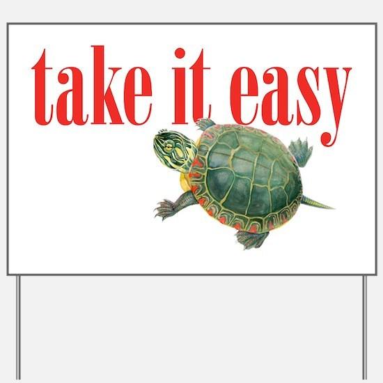take it easy Yard Sign