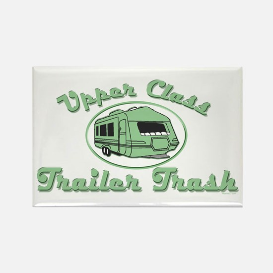 Upper Class Trailer Trash Rectangle Magnet