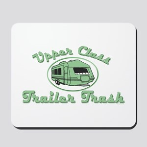 Upper Class Trailer Trash Mousepad