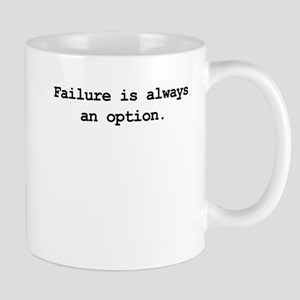 Failure is always an option Mug