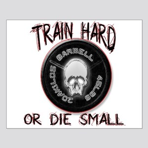 Train hard or die small Small Poster