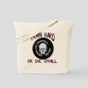 Train hard or die small Tote Bag