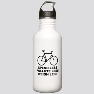 SPEND LESS POLLUTE LESS WEIGH Stainless Water Bott