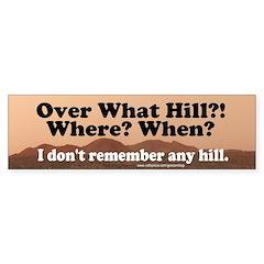 Over The Hill Bumper Bumper Sticker