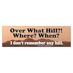 Over The Hill Bumper Sticker