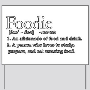 Foodie Defined Yard Sign