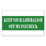 Liberalism Off My Paycheck Rectangle Sticker
