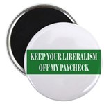 Liberalism Off My Paycheck Magnet
