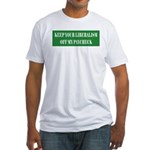 Liberalism Off My Paycheck Fitted T-Shirt