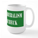 Liberalism Off My Paycheck Large Mug