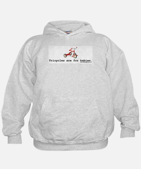Tricycles are for babies Hoody