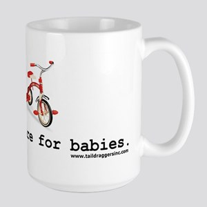 Tricycles are for babies Large Mug