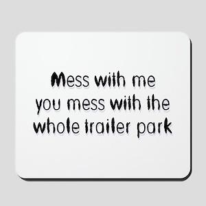 Trailer Park Mousepad