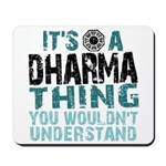 Dharma Thing Mousepad