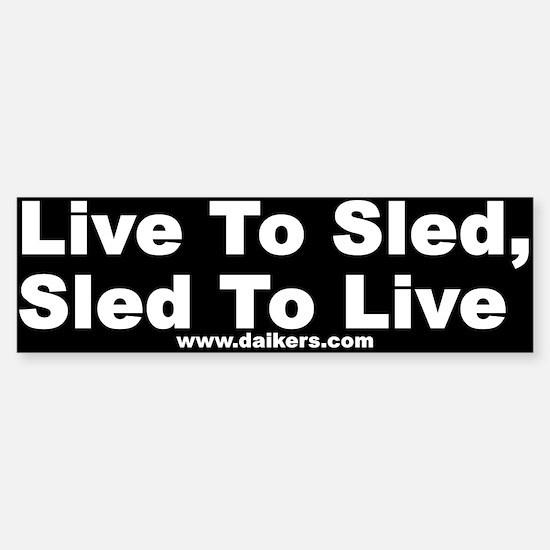 Daikers Live To Sled Bumper Bumper Bumper Sticker