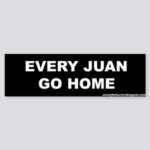 Every Juan Go Home Bumper Sticker