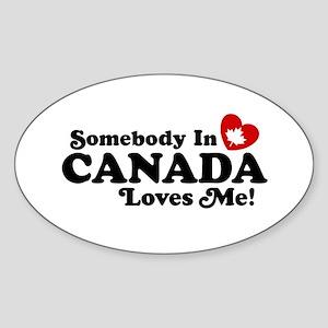 Somebody In Canada Loves Me Sticker (Oval)