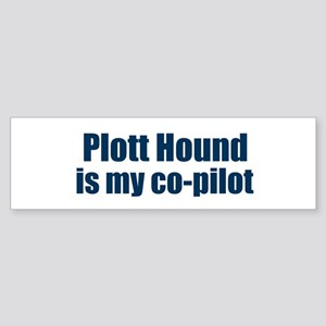 Plott Hound is my co-pilot Bumper Sticker