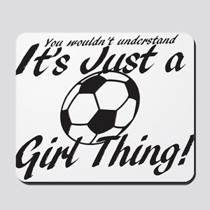 Soccer - It's a Girl Thing! Mousepad