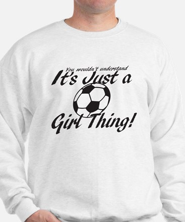 Soccer - It's a Girl Thing! Sweatshirt