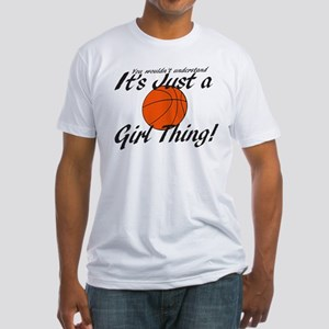Basketball - It's a Girl Thing! Fitted T-Shirt