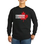 Canadian stereotype Long Sleeve Dark T-Shirt