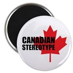 Canadian stereotype Magnet