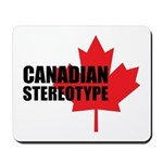 Canadian stereotype Mousepad