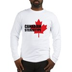 Canadian stereotype Long Sleeve T-Shirt