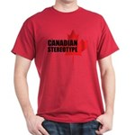 Canadian stereotype Dark T-Shirt