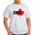Canadian stereotype Light T-Shirt
