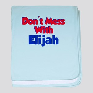 Today Is Elijah Day baby blanket