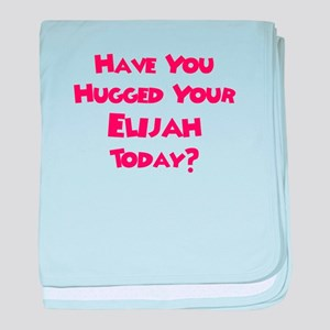 Have You Hugged Your Elijah? baby blanket